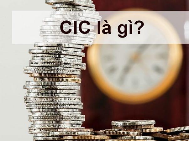 CIC chính là hệ thống kiểm soát, quản lý và dự báo, đánh giá uy tín tín dụng của mọi khách hàng